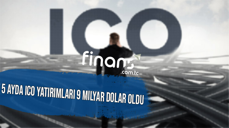 5 Ayda ICO Yatırımları 9 Milyar Dolar Oldu - 5 Ayda ICO Yatırımları 9 Milyar Dolar Oldu