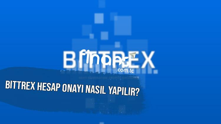 Bittrex Hesap Onayı Nasıl Yapılır - Bittrex Hesap Onayı Nasıl Yapılır?